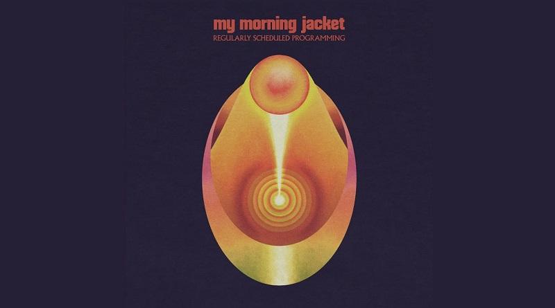 My Morning Jacket Regularly Scheduled Programming